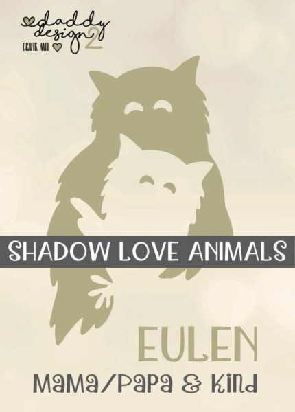 Jasando.ch - Plotterdatei EULEN LIEBE SHADOW LOVE ANIMALS MAMA PAPA