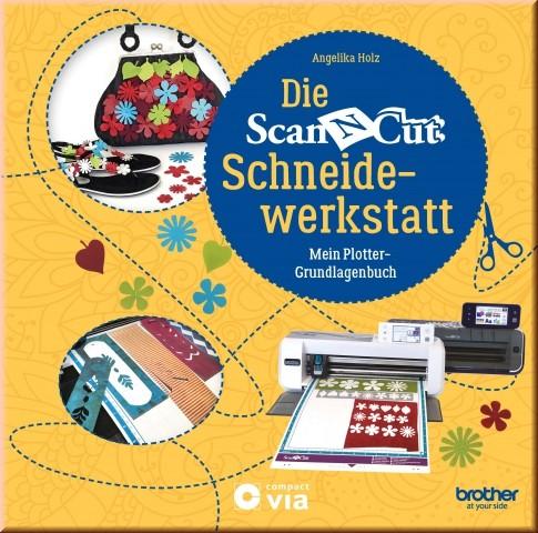 Jasando.ch - Die ScanNCut Schneidewerkstatt - mein Plotter Grundlagenbuch